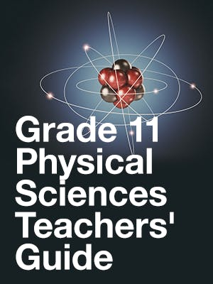 Grade 11 Physical Sciences Teachers' Guide